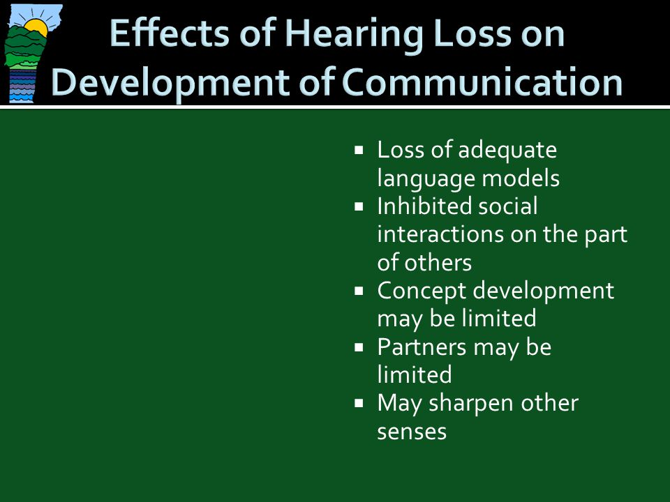 Effects of Hearing Loss on Development of Communication