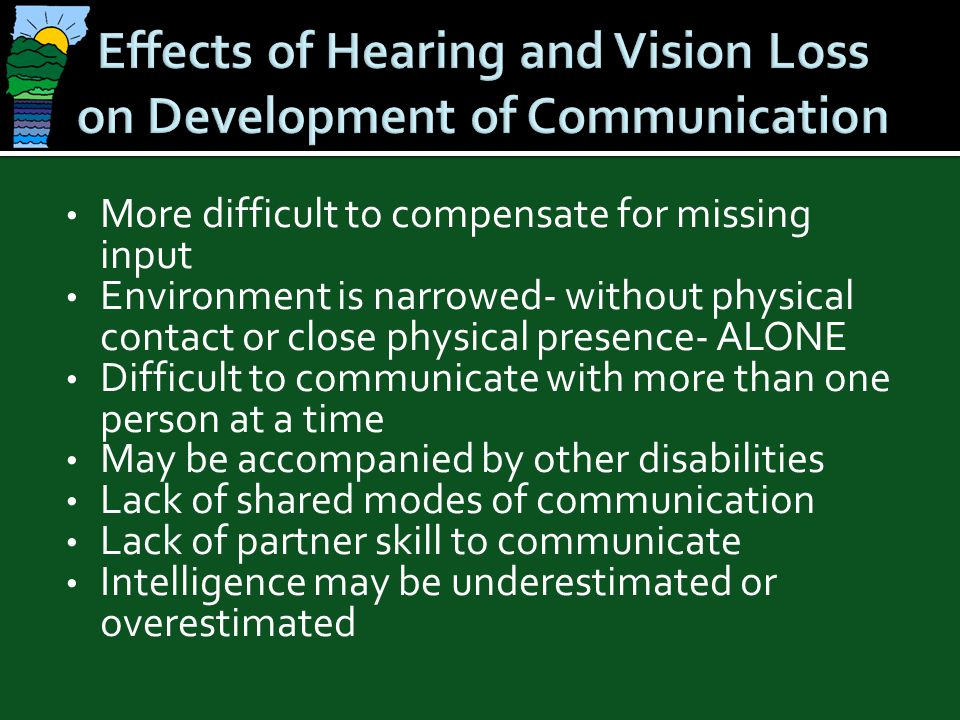 Effects of Hearing and Vision Loss on Development of Communication