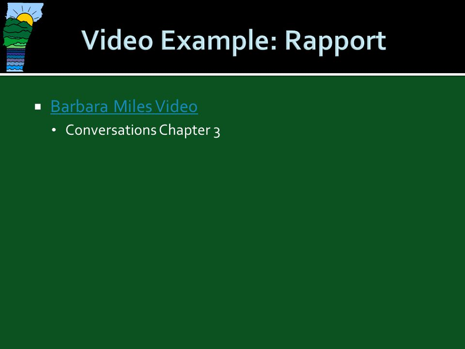 Video Example: Rapport