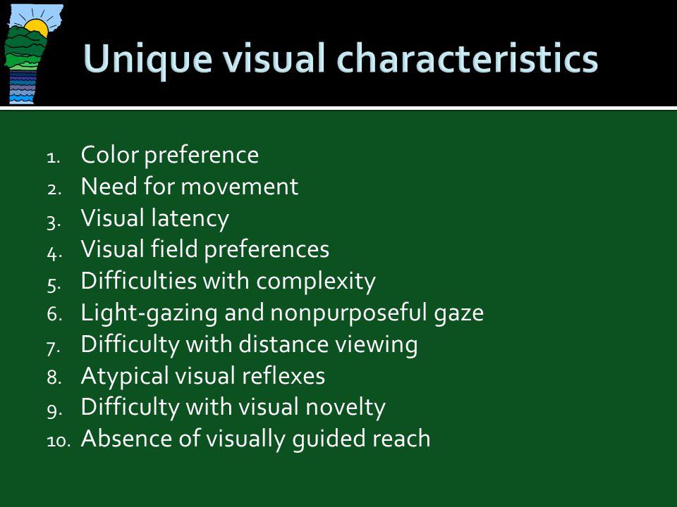 Unique visual characteristics