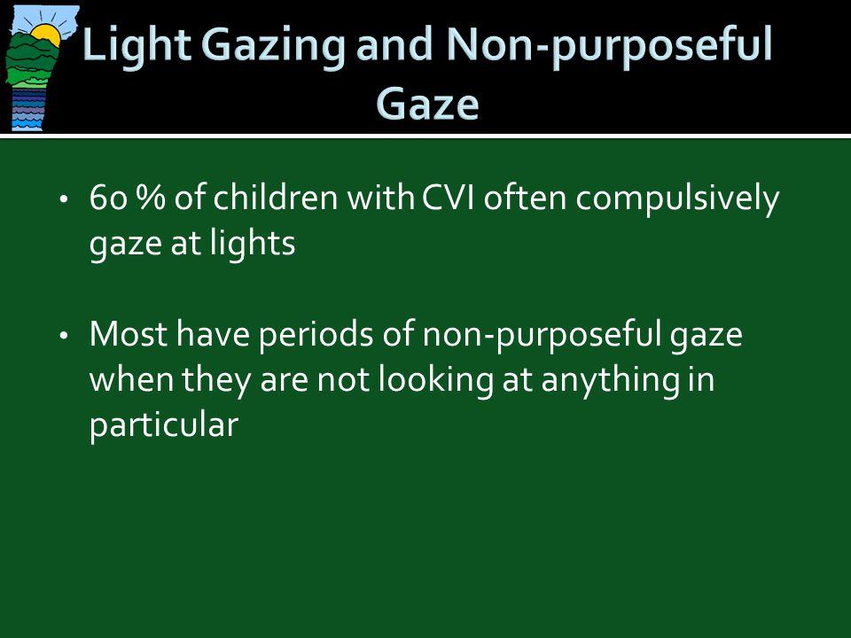 Light Gazing and Non-purposeful Gaze