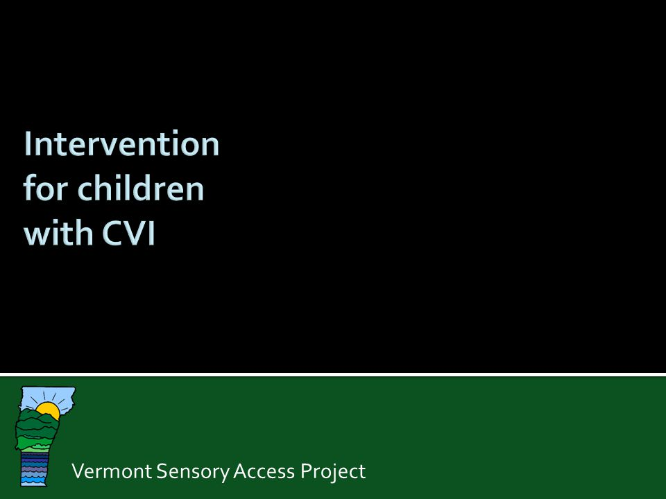 Intervention for children with CVI