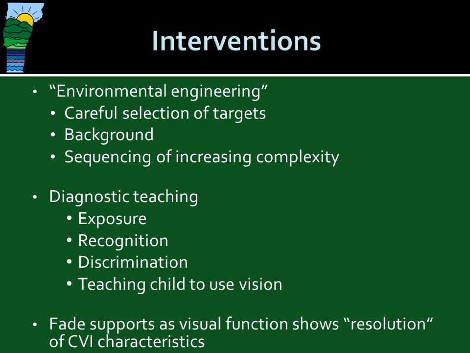 Interventions Environmental engineering Careful selection of targets