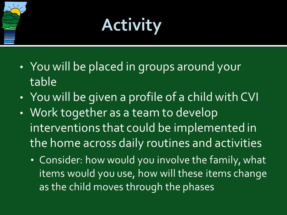 Activity You will be placed in groups around your table
