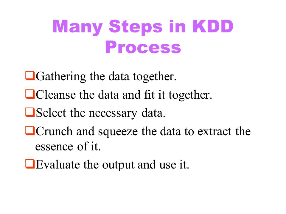 Many Steps in KDD Process