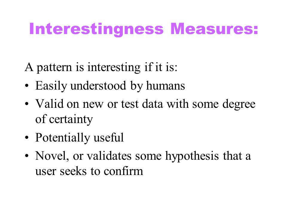 Interestingness Measures: