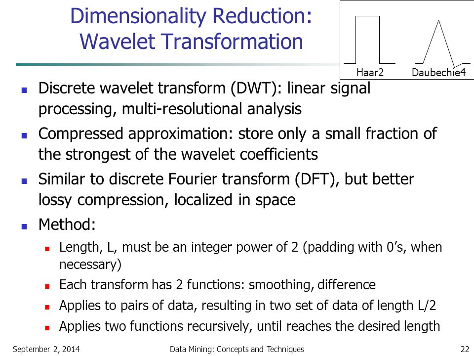 Dimensionality Reduction: Wavelet Transformation