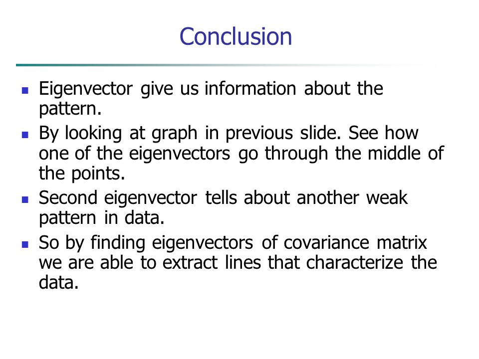 Conclusion Eigenvector give us information about the pattern.