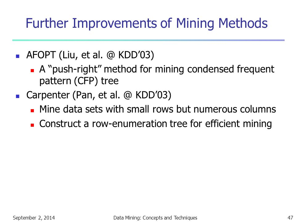 Further Improvements of Mining Methods