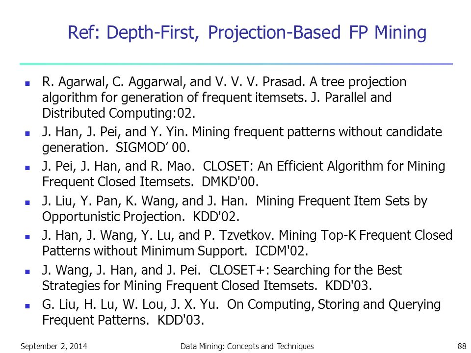 Ref: Depth-First, Projection-Based FP Mining
