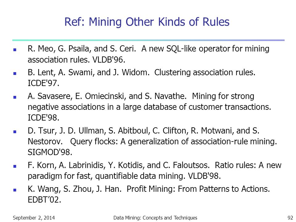 Ref: Mining Other Kinds of Rules