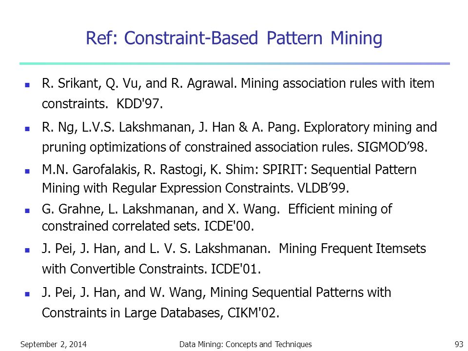 Ref: Constraint-Based Pattern Mining