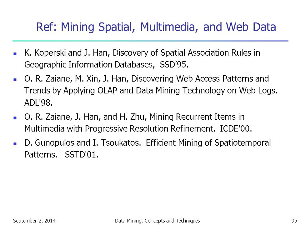 Ref: Mining Spatial, Multimedia, and Web Data