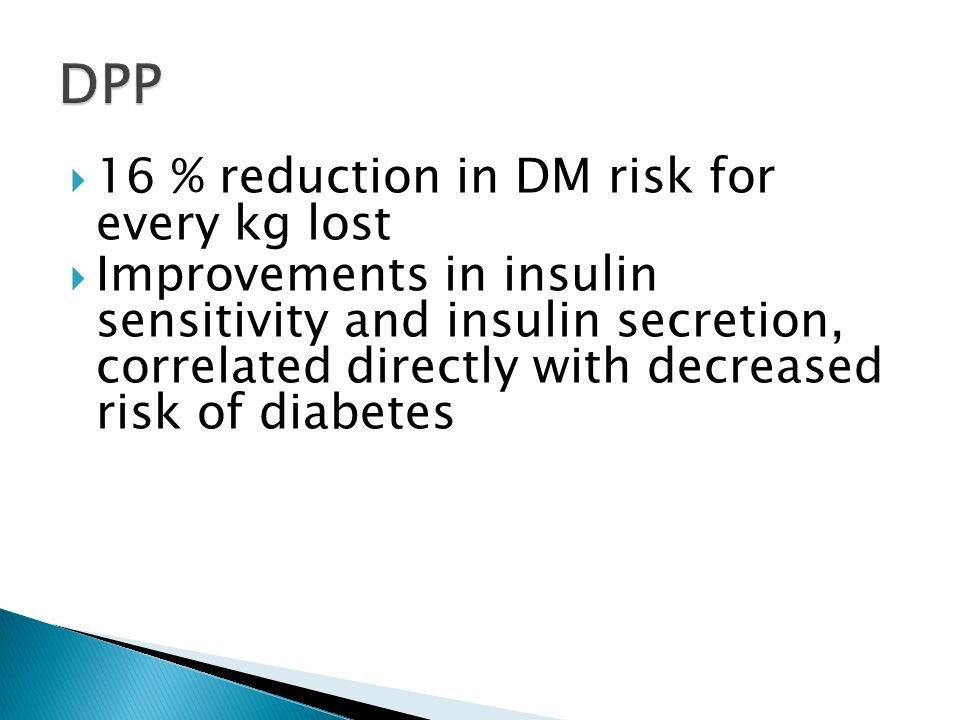 DPP 16 % reduction in DM risk for every kg lost