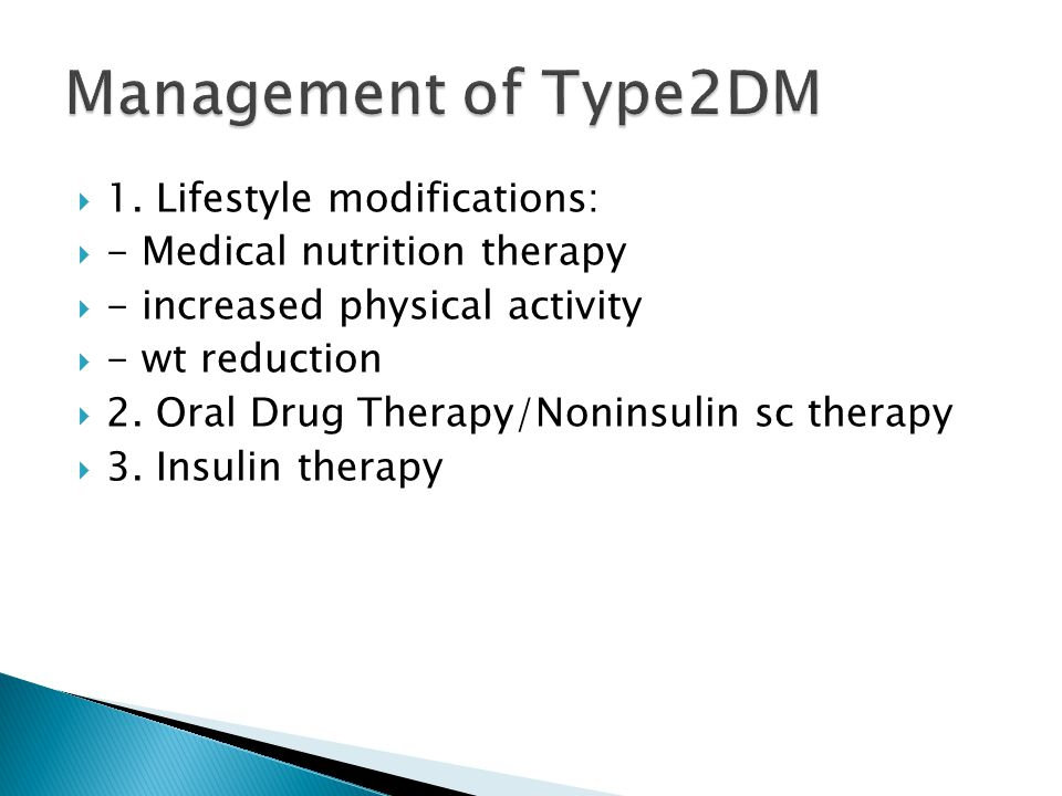 Management of Type2DM 1. Lifestyle modifications: