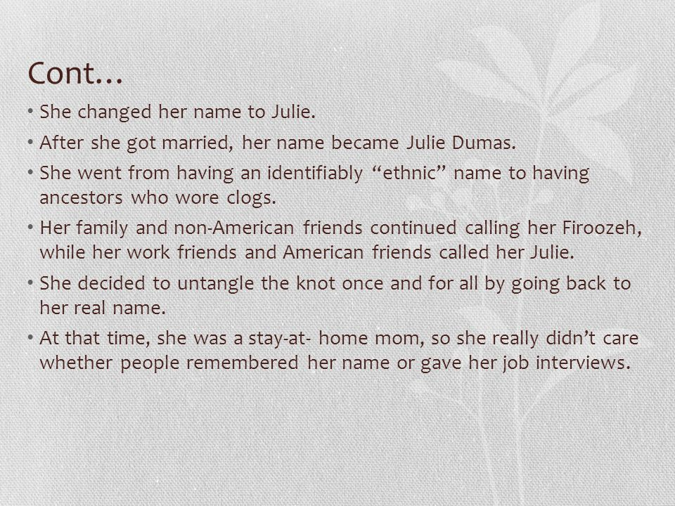 Cont… She changed her name to Julie.