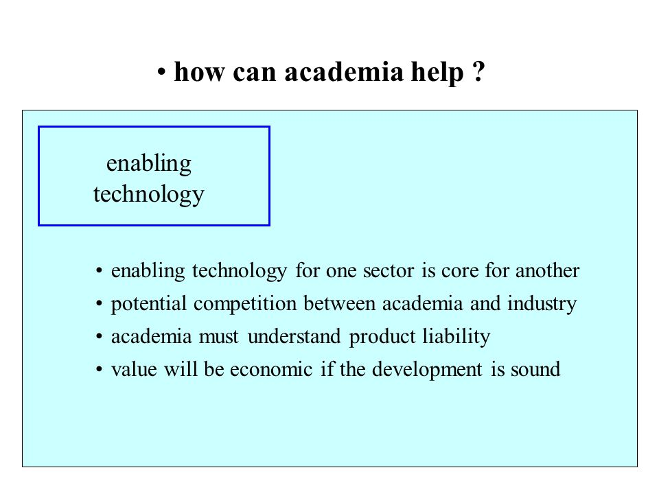 how can academia help enabling technology