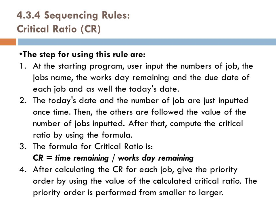 4.3.4 Sequencing Rules: Critical Ratio (CR)