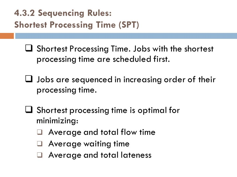 4.3.2 Sequencing Rules: Shortest Processing Time (SPT)