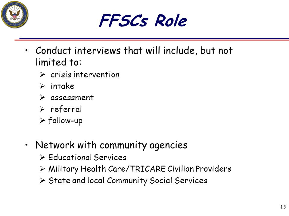 FFSCs Role Conduct interviews that will include, but not limited to: