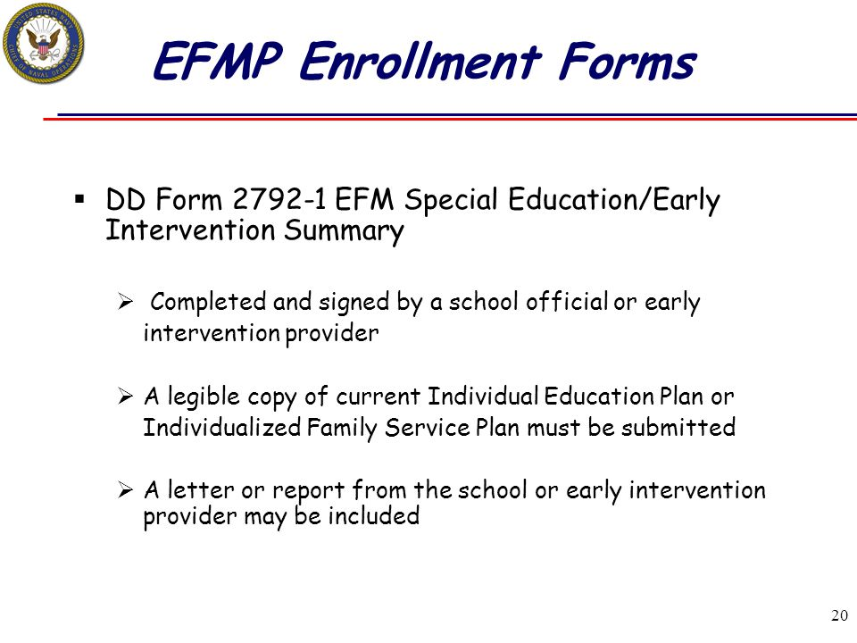 EFMP Enrollment Forms DD Form 2792-1 EFM Special Education/Early Intervention Summary. Completed and signed by a school official or early.