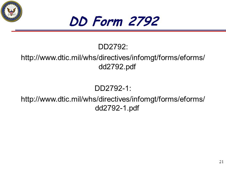 DD Form 2792 DD2792: http://www.dtic.mil/whs/directives/infomgt/forms/eforms/dd2792.pdf. DD2792-1: