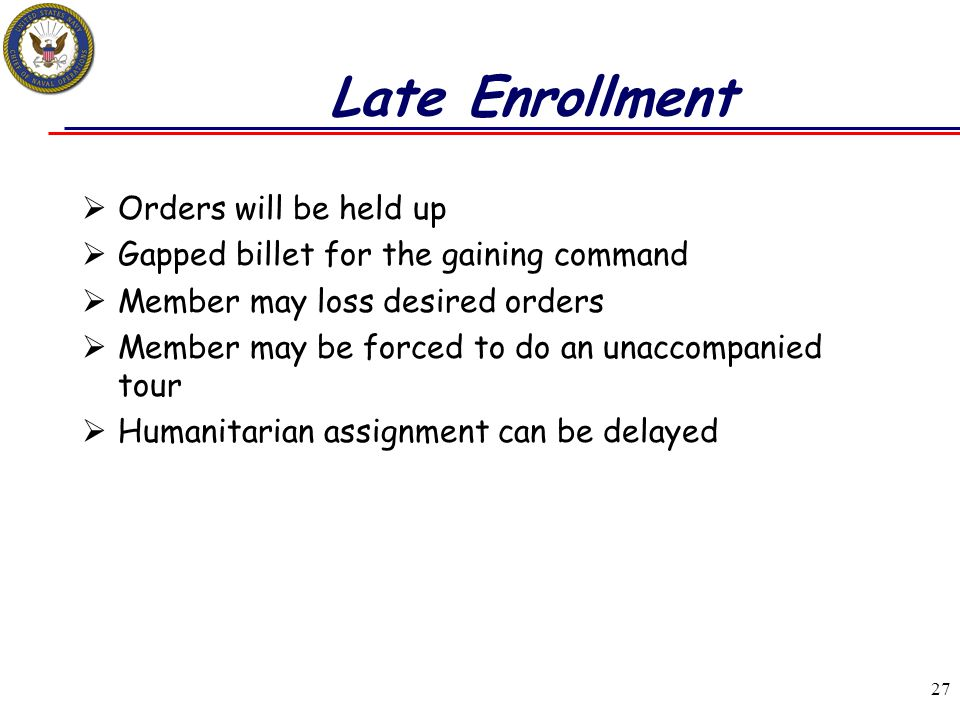Late Enrollment Orders will be held up