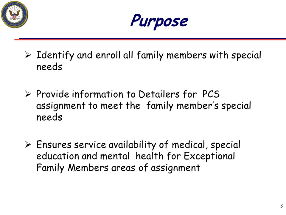 Purpose Identify and enroll all family members with special needs