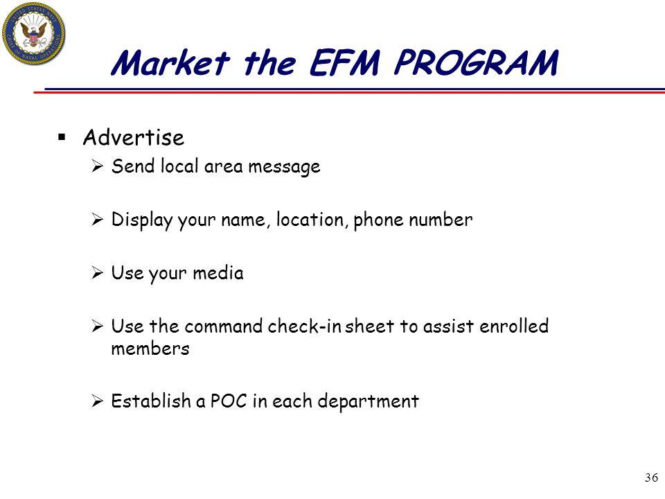 Market the EFM PROGRAM Advertise Send local area message