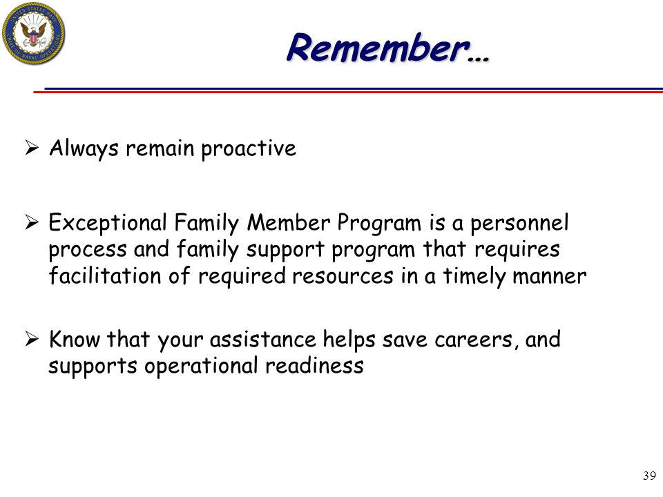 Remember… Always remain proactive
