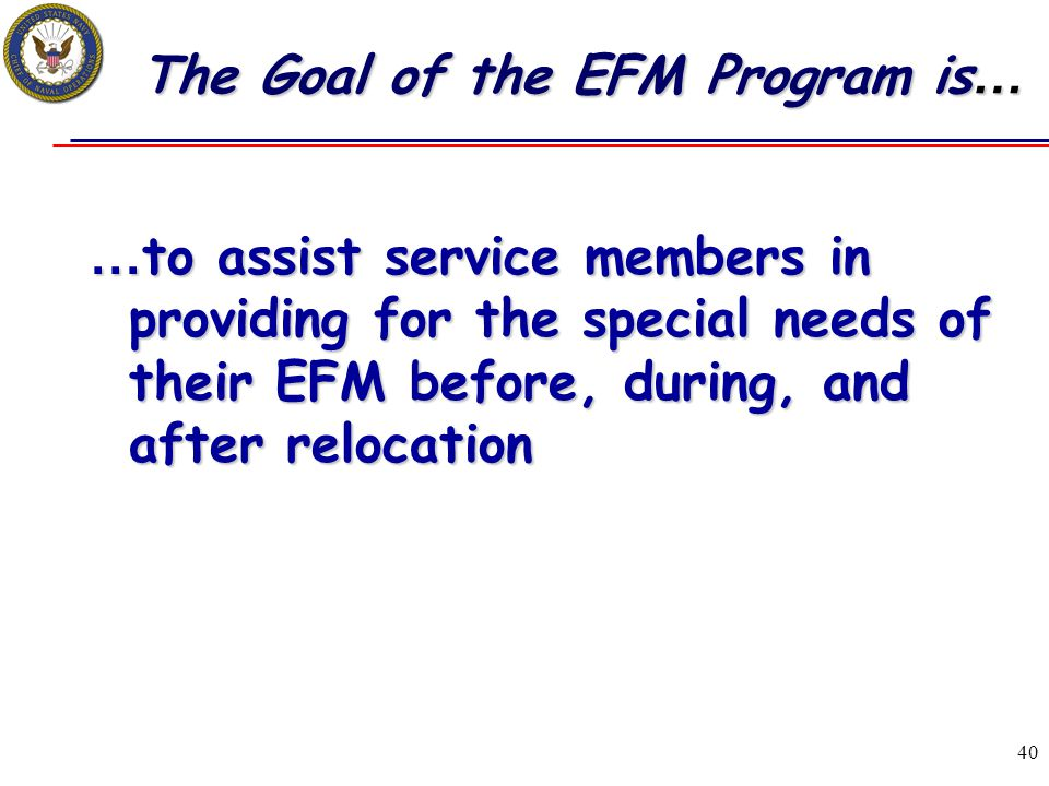 The Goal of the EFM Program is…