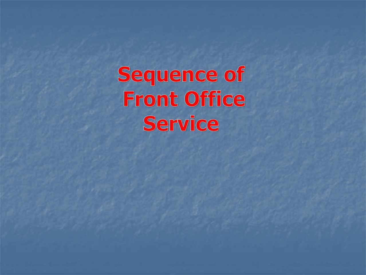 Sequence of Front Office Service