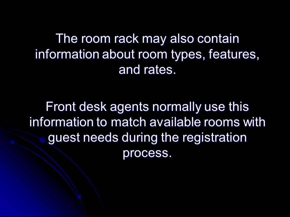 The room rack may also contain information about room types, features, and rates.
