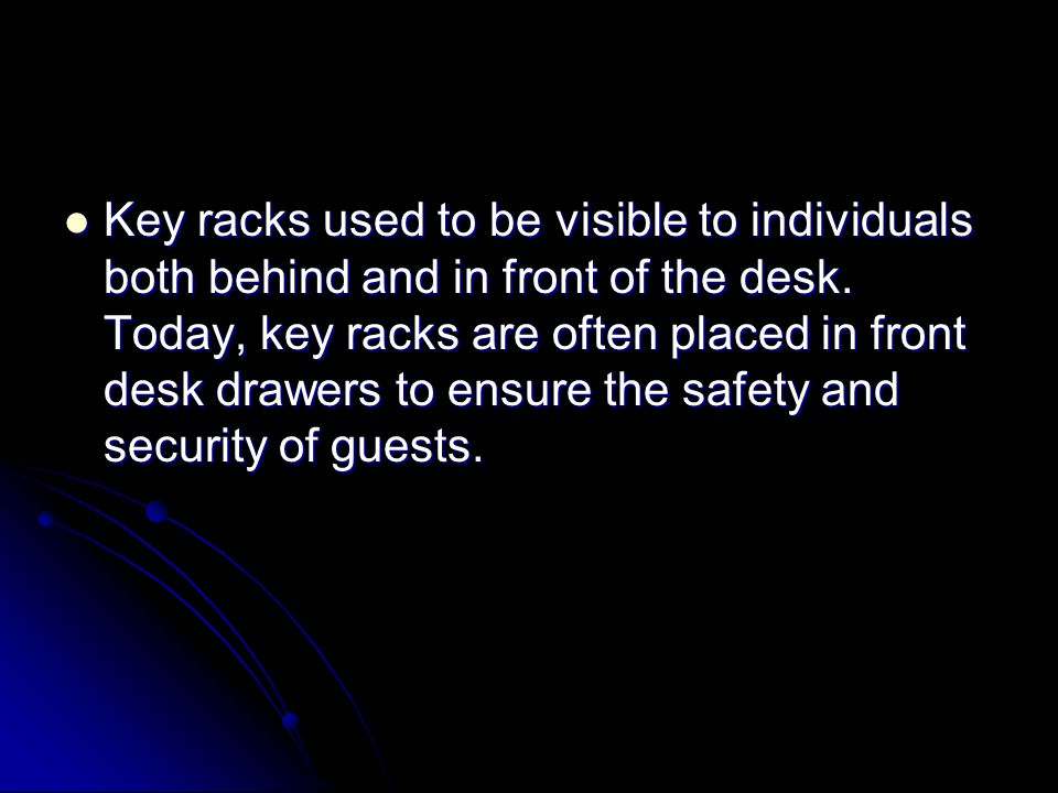 Key racks used to be visible to individuals both behind and in front of the desk.