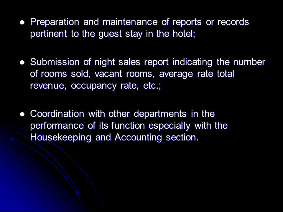 Preparation and maintenance of reports or records pertinent to the guest stay in the hotel;