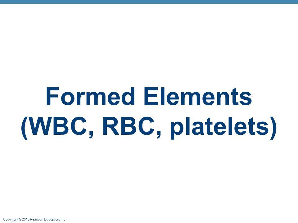 Formed Elements (WBC, RBC, platelets)