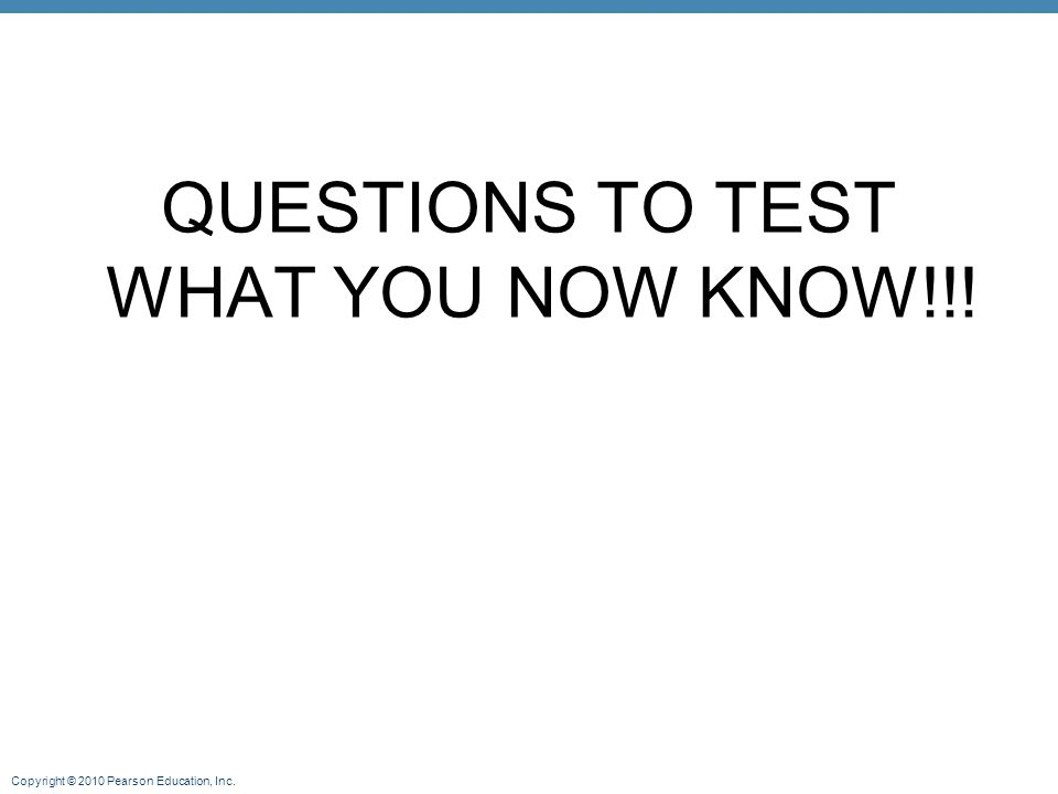 QUESTIONS TO TEST WHAT YOU NOW KNOW!!!