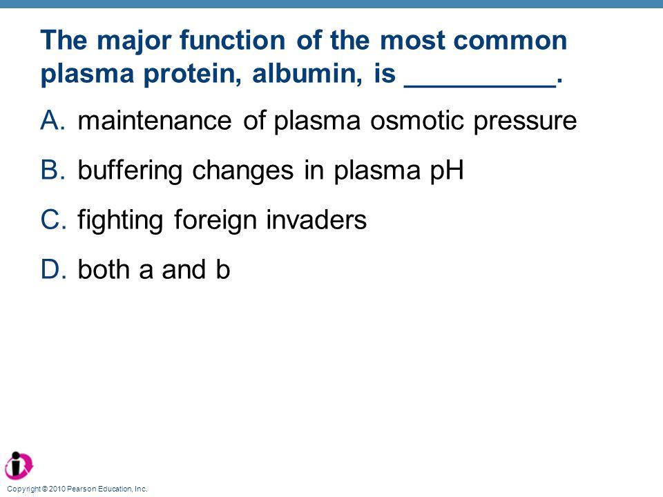 maintenance of plasma osmotic pressure buffering changes in plasma pH