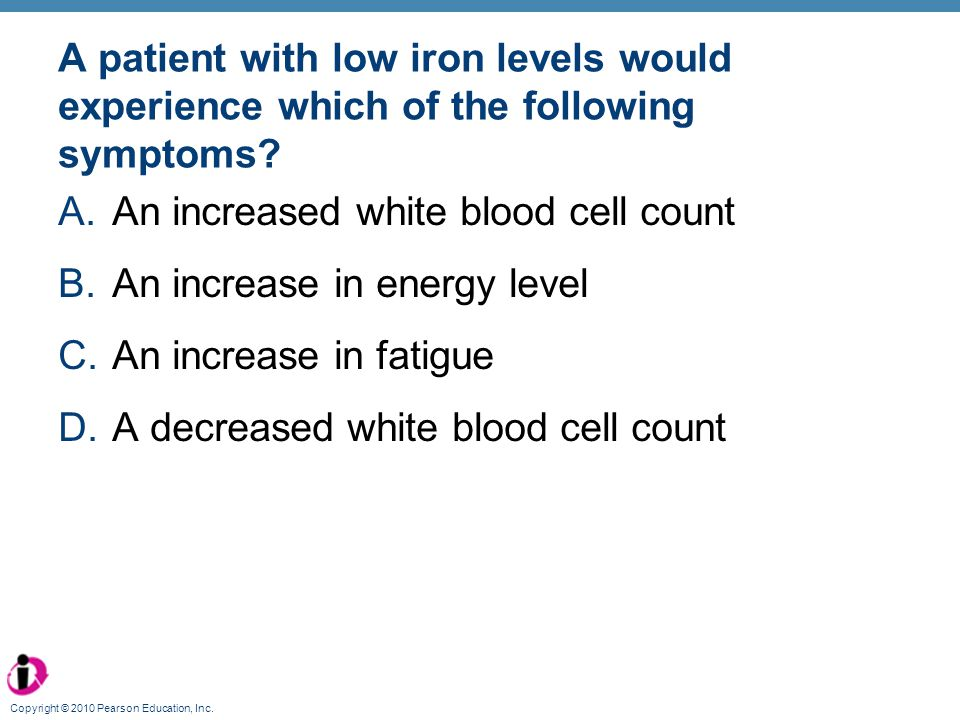 An increased white blood cell count An increase in energy level