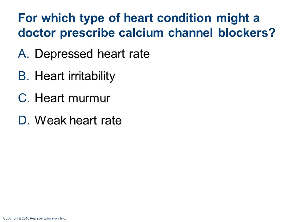For which type of heart condition might a doctor prescribe calcium channel blockers