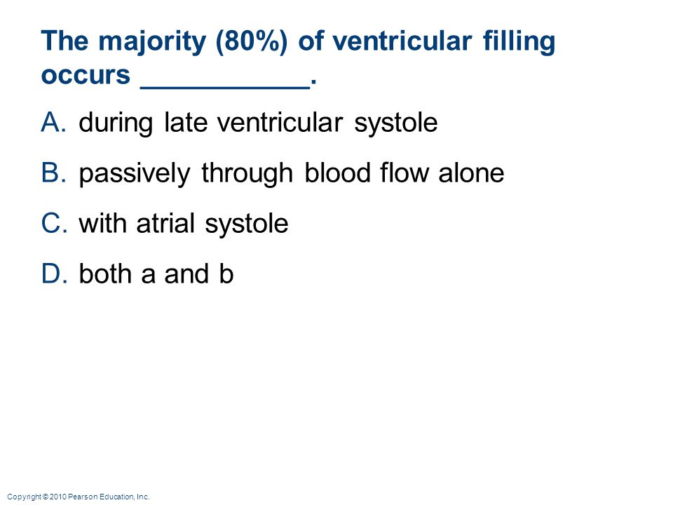 The majority (80%) of ventricular filling occurs ___________.