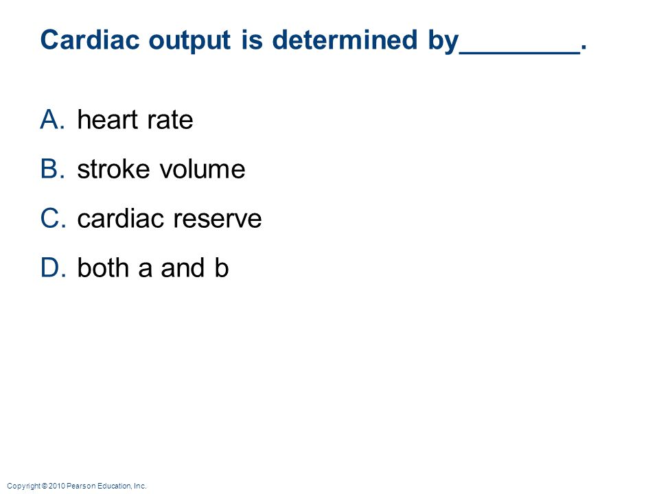 Cardiac output is determined by________.