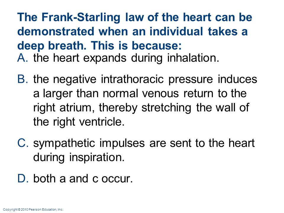 the heart expands during inhalation.