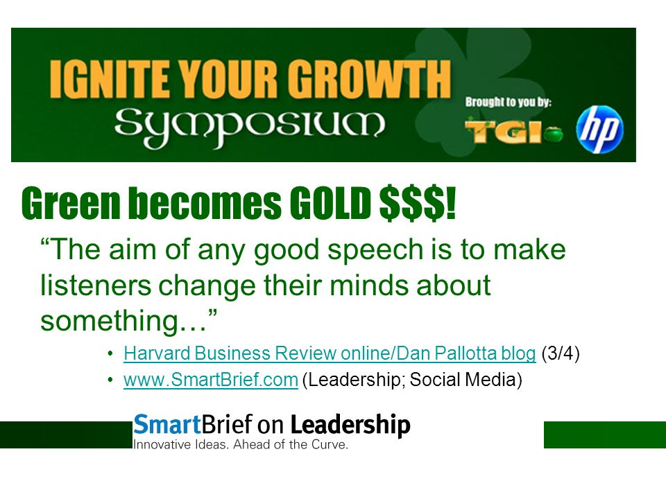 Green becomes GOLD $$$! The aim of any good speech is to make listeners change their minds about something…