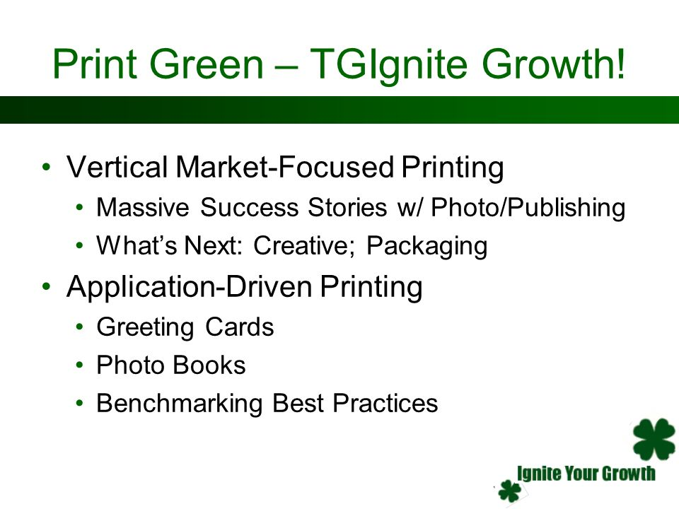 Print Green – TGIgnite Growth!