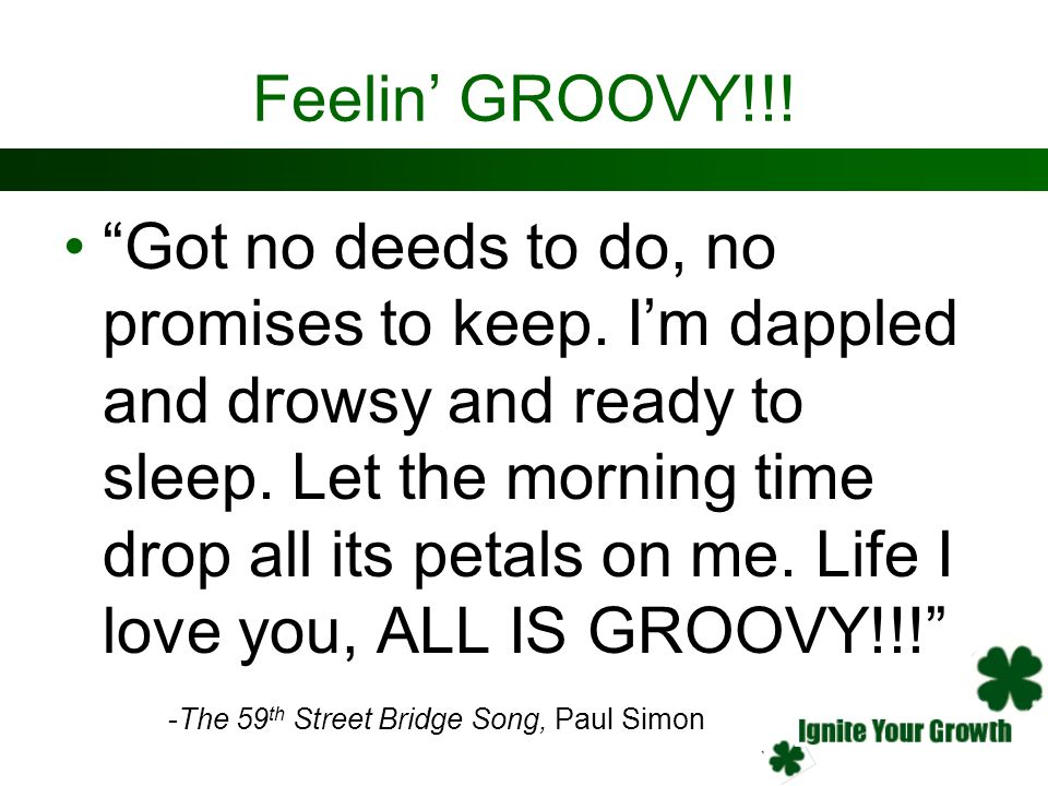 Feelin' GROOVY!!!