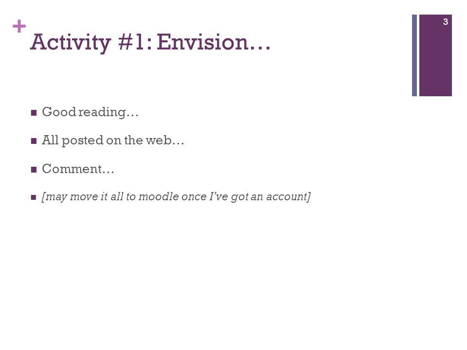 Activity #1: Envision… Good reading… All posted on the web… Comment…