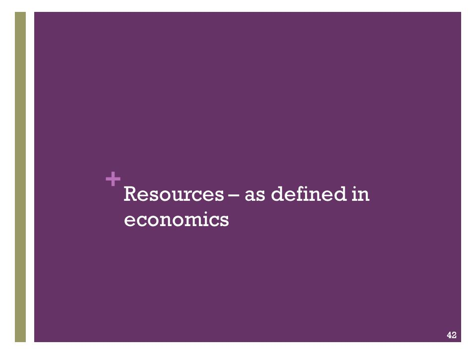 Resources – as defined in economics