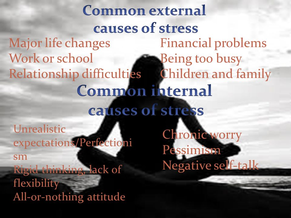 Common internal causes of stress
