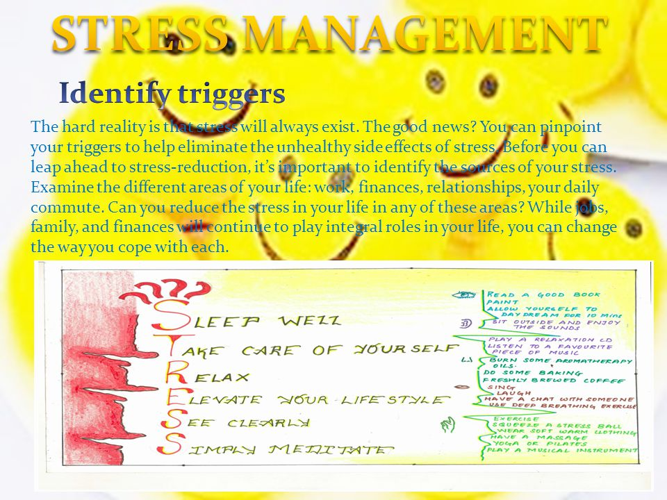 STRESS MANAGEMENT Identify triggers
